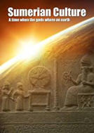 6 - Sumerian Culture - A time when the GODS lived on earth
