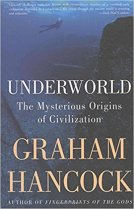 2 - Underworld, The Mysterious Origins of Civilization