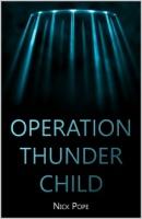 4 - Operation Thunder Child.jpg