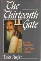 4 - The Thirteenth Gate - Travels Among the Lost Tribes of Israel .jpg