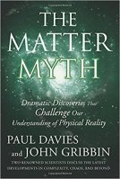 9 - The Matter Myth - Dramatic Discoveries that Challenge Our Understanding of Physical Reality.jpg