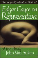 11 - Edgar Cayce's Approach to Rejuvenation of the Body.jpg