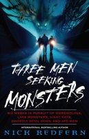 16 - Three Men Seeking Monsters - Six Weeks in Pursuit of Werewolves, Lake Monsters, Giant Cats, Ghostly Devil Dogs, and Ape-Men.jpg