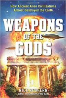 18 - Weapons of the Gods - How Ancient Alien Civilizations Almost Destroyed the Earth.jpg