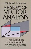 2 - A History of Vector Analysis - The Evolution of the Idea of a Vectorial System.jpg