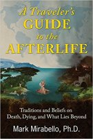 2 - A Traveler's Guide to the Afterlife - Traditions and Beliefs on Death, Dying, and What Lies Beyond