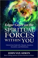 3 - Edgar Cayce on the Spiritual Forces Within You.jpg