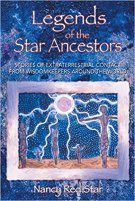 3 - Legends of the Star Ancestors - Stories of Extraterrestrial Contact from Wisdomkeepers around the World.jpg