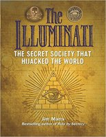 3 - The Illuminati - The Secret Society That Hijacked the World