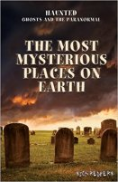 30 - The Most Mysterious Places on Earth (Haunted - Ghosts and the Paranormal).jpg