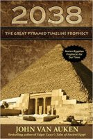 4 - 2038 - The Great Pyramid Timeline Prophecy