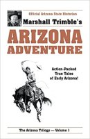 4 - Arizona Adventure - Action-Packed True Tales of Early Arizona