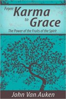 5 - From Karma to Grace - The Power of the Fruit of the Spirit