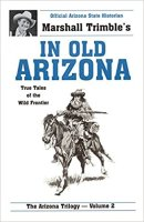 6 - In Old Arizona - True Tales of the Wild Frontier