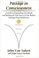 6 - Passage in Consciousness - A Guide for Expanding Our Minds and Raising the Life Forces in Our Bodies through Deep Meditation.jpg
