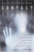 6 - Ultraterrestrial Contact - A Paranormal Investigator's Explorations into the Hidden Abduction Epidemic.jpg