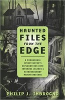 7 - Haunted Files from the Edge - A Paranormal Investigator's Explorations into Infamous Legends & Extraordinary Manifestations.jpg