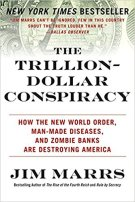 7 - The Trillion-Dollar Conspiracy - How the New World Order, Man-Made Diseases, and Zombie Banks Are Destroying America.jpg