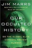 8 - Our Occulted History - Do the Global Elite Conceal Ancient Aliens