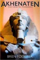 9 - Akhenaten - The Heretic Pharaoh