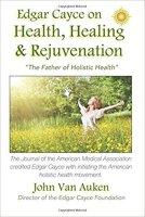 9 - Edgar Cayce on Health, Healing, and Rejuvenation.jpg