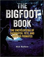9 - The Bigfoot Book - The Encyclopedia of Sasquatch, Yeti and Cryptid Primates