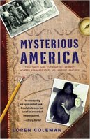 4 - Mysterious America - The Ultimate Guide to the Nation's Weirdest Wonders, Strangest Spots, and Creepiest Creatures