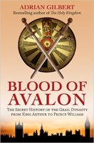 5 - Blood of Avalon - The Secret History of the Grail Dynasty from King Arthur to Prince William