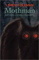 6 - Mothman and Other Curious Encounters