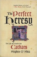 1 - The Perfect Heresy, The Life & Death of the Cathars