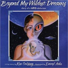 Beyond My Wildest Dreams - Diary of a UFO Abductee.jpg