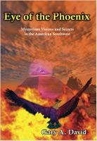 Eye of the Phoenix - Mysterious Visions and Secrets in the American Southwest
