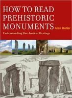 How to Read Prehistoric Monuments - Understanding Our Ancient Heritage
