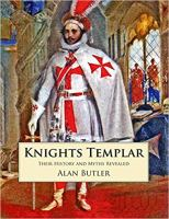 Knights Templar - Their History and Myths Revealed