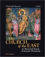 The Church of the East - An Illustrated History of Assyrian Christianity.jpg