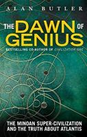 The Dawn of Genius - The Minoan Super-Civilization and the Truth about Atlantis