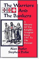 The Warriors and the Bankers - A History of the Knights Templar from 1307 to the Present.jpg