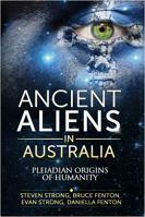 Ancient Aliens In Australia - Pleiadian Origins of Humanity