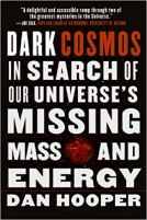 Dark Cosmos - In Search of Our Universe's Missing Mass and Energy.jpg