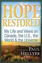 Hope Restored - An Autobiography by Paul Hellyer - My Life and Views on Canada, the U.S., the World & the Universe