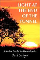 Light at the End of the Tunnel - A Survival Plan for the Human Species