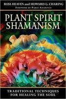Plant Spirit Shamanism - Traditional Techniques for Healing the Soul.jpg