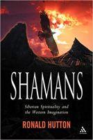 Shamans - Siberian Spirituality and the Western Imagination