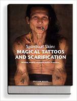 Spiritual Skin - Magical Tattoos and Scarification