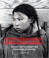 Tattoo Traditions of Native North America - Ancient and Contemporary Expressions of Identity.jpg
