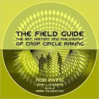 The Field Guide - The Art, History and Philosophy of Crop Circle Making.jpg