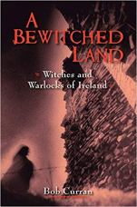 A Bewitched Land - Ireland's Witches, Wise Women and Warlocks.jpg