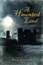 A Haunted Land - Ireland's Ghosts.jpg