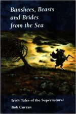 Banshees, beasts, and brides from the sea - Irish tales of the supernatural.jpg