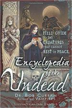 Encyclopedia of the Undead - A Field Guide to the Creatures That Cannot Rest in Peace.jpg